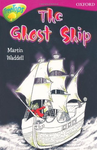9780199113460: Oxford Reading Tree: Level 10B: TreeTops: Ghost Ship (Treetops Fiction)
