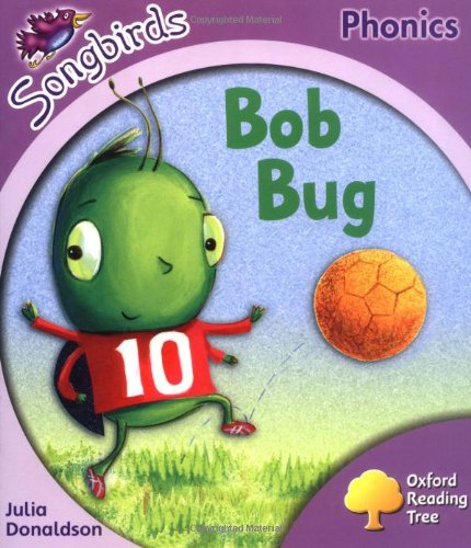 9780199113804: Oxford Reading Tree: Stage 1+: Songbirds: Bob Bug (Ort Songbirds Phonics Stage 1)