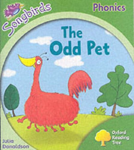 Oxford Reading Tree: Stage 2: Songbirds: The Odd Pet (Ort Songbirds Phonics Stage 2): Donaldson, ...