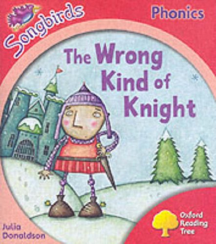 9780199114108: Oxford Reading Tree: Stage 4: Songbirds: the Wrong Kind of Knight