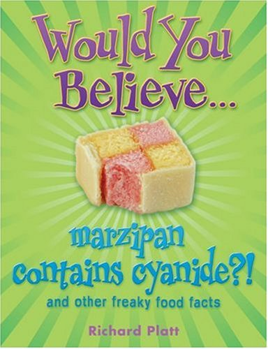 9780199114993: Would You Believe...marzipan contains cyanide?: and other freaky food facts