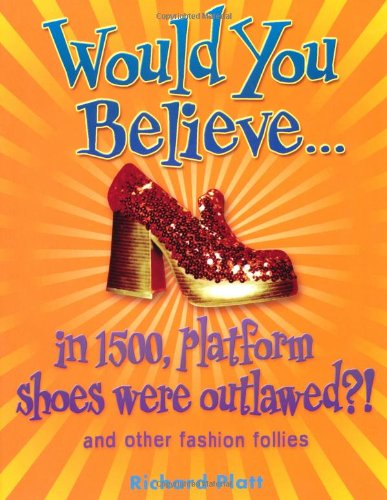 9780199115037: Would You Believe...in 1500, platform shoes were outlawed?: and other fashion follies