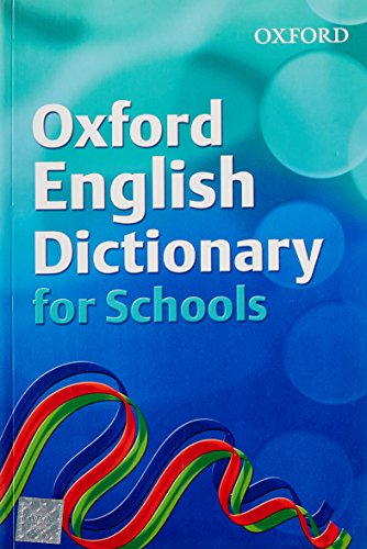 9780199116423: OXFORD ENGLISH DICTIONARY FOR SCHOOLS