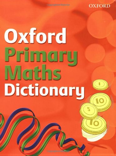 9780199116850: OXFORD PRIMARY MATHS DICTIONARY