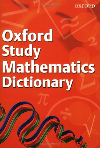 9780199116881: OXFORD STUDY OF MATHS DICTIONARY