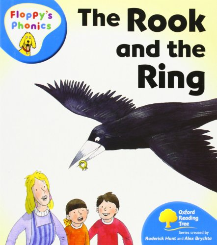 Oxford Reading Tree: Level 2A: Floppy's Phonics: the Rook and the Ring: Hunt, Roderick; ...