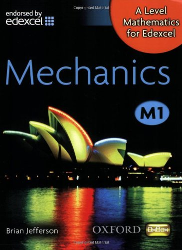 9780199117819: A Level Mathematics for Edexcel M1. Mechanics (Oxbox)