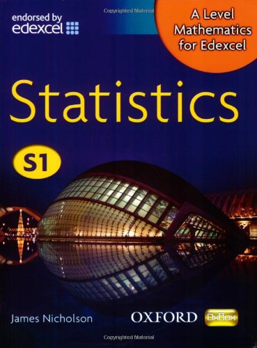 9780199117826: A-Level Mathematics for Edexcel: Statistics S1. James Nicholson (Oxbox)