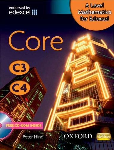 9780199117840: A Level Mathematics for Edexcel: Core C3/C4