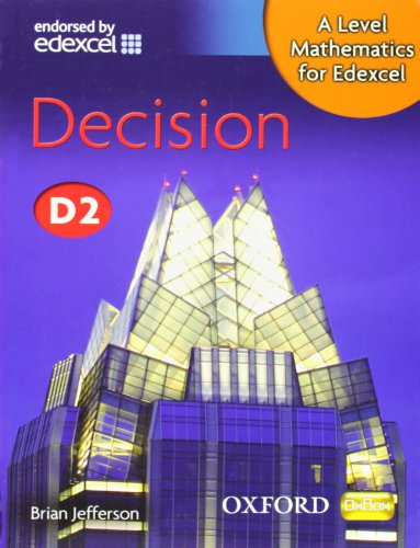 9780199117857: A Level Mathematics for Edexcel: Decision D2 (New Alevel)
