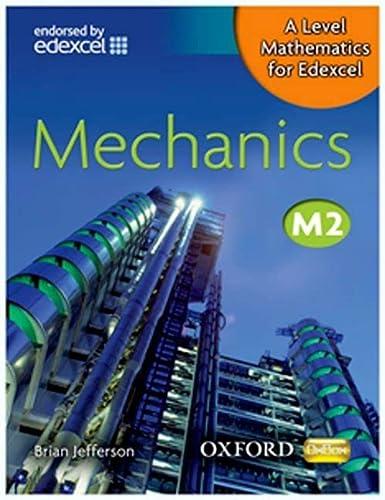 9780199117864: A Level Mathematics for Edexcel M2. Mechanics