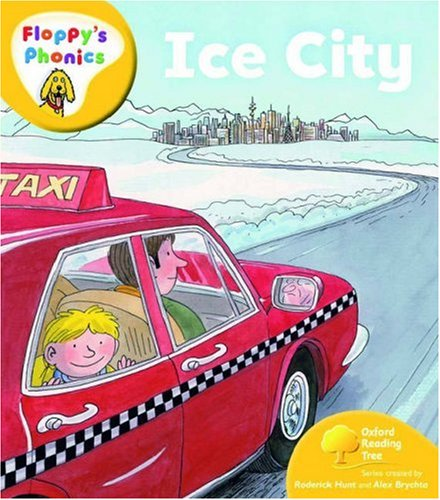9780199118458: Oxford Reading Tree: Level 5: Floppy's Phonics: Ice City