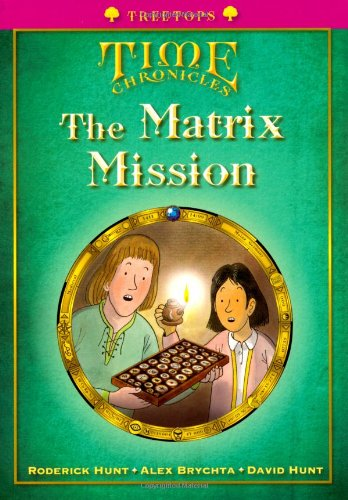 9780199119110: Oxford Reading Tree: Level 10+: Treetops Time Chronicles: Matrix Mission