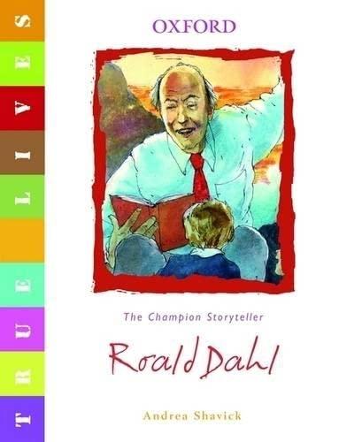9780199119615: Roald Dahl: True Lives (True Lives Series)