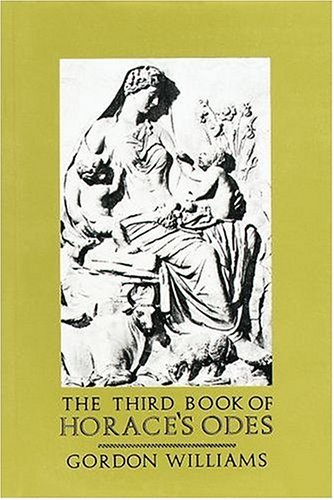 The Third Book of Horace's Odes (Includes: Horace
