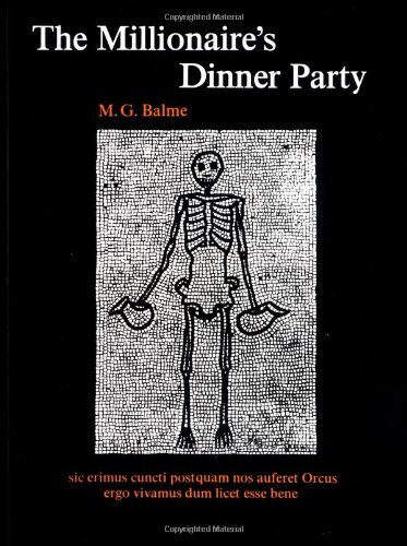 "The Millionaire's Dinner Party: Adaptation of the ""Cena Trimalchionis"" of Petronius:..."