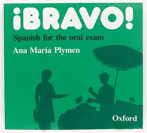 Bravo!: Spanish for the Oral Exam: Plymen, Ana Maria