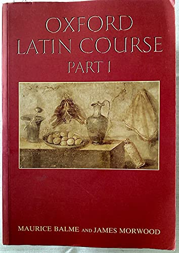 Oxford Latin Course: Part I (Pt.1) (0199120838) by Maurice Balme; James Morwood