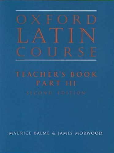 9780199122325: Oxford Latin Course:: Part III: Teacher's Book: Teacher's Book Pt.3