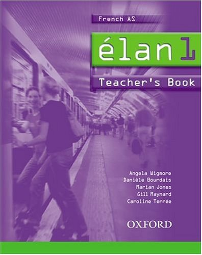 Elan: Teacher's Book Pt.1: Bourdais, Daniele, Wigmore, Angela, Jones, Marian, Maynard, Gill, ...