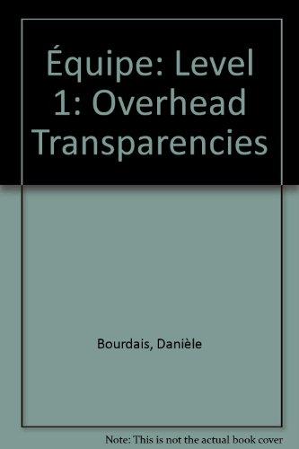 Équipe: Level 1: Overhead Transparencies: Gordon, Anna Lise, Finnie, Sue, Bourdais, Danià ...