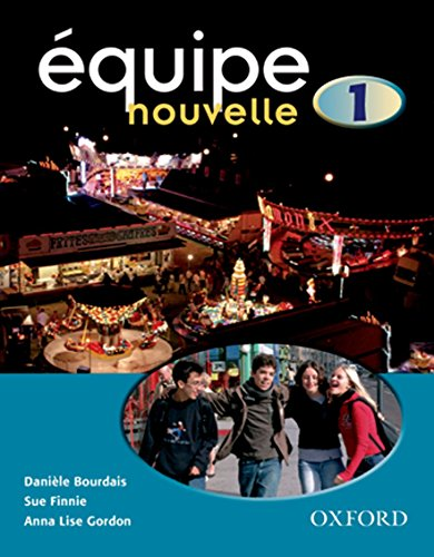 9780199124497: Equipe Nouvelle: Part 1: Student's Book
