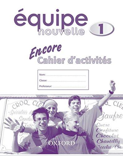 9780199124510: Équipe nouvelle: Part 1: Encore cahier d'activites (Equipe nouvelle)