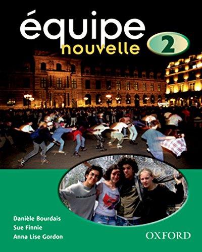 9780199124558: Équipe nouvelle: 2: Student's Book (Equipe Nouvelle)