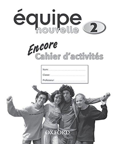 9780199124572: Équipe nouvelle: 2: Encore Workbook: Encore Workbook Pt. 2 (Equipe Nouvelle)