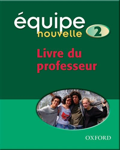 9780199124602: Equipe Nouvelle: Part 2: Livre du Professeur