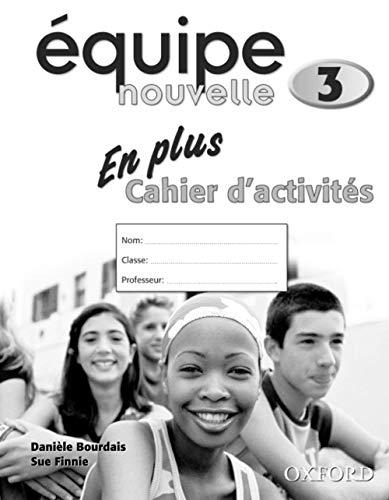 Equipe nouvelle: Part 3: En Plus Workbook: Daniele Bourdais, Sue
