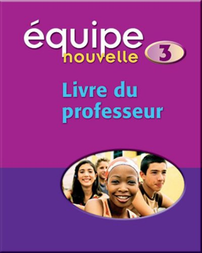 9780199124664: Equipe Nouvelle: Part 3: Teacher's Book