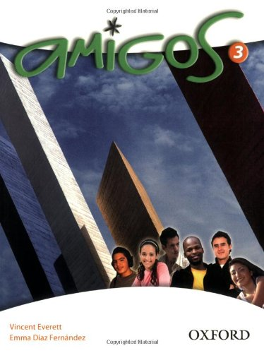 Amigos: 3: Students' Book: 3 (0199126526) by Vincent Everett