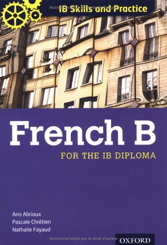 9780199127375: IB Skills and Practice: French B (International Baccalaureate)