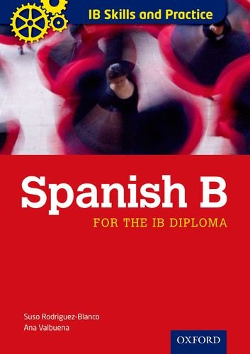 IB Skills and Practice: Spanish (International Baccalaureate): Valbuena, Ana, Rodriguez