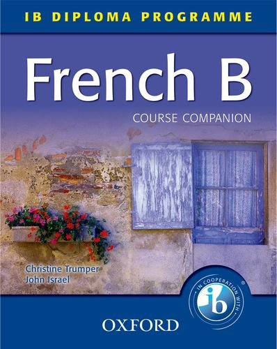 9780199127399: French B Course Companion: IB Diploma Programme (International Baccalaureate)