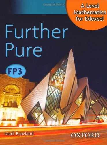 9780199127405: A Level Maths Edexcel Further Pure FP3