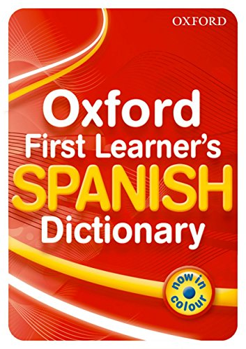 9780199127443: OXFORD FIRST LEARNER'S SPANISH (Dictionary)