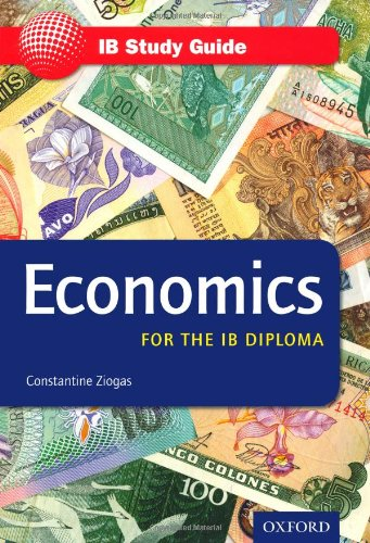 IB Study Guide: Economics 2nd Edition: For: Constantine Ziogas