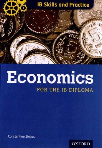 9780199128617: IB Diploma: Economics Skills and Practice (International Baccalaureate)
