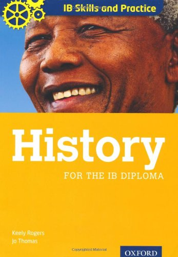 IB Skills and Practice: History: Rogers, Keely, Thomas,