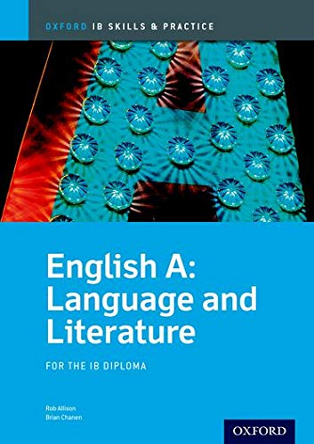 9780199129713: IB English A: Language and Literature Skills and Practice: Oxford IB Diploma Program (International Baccalaureate)