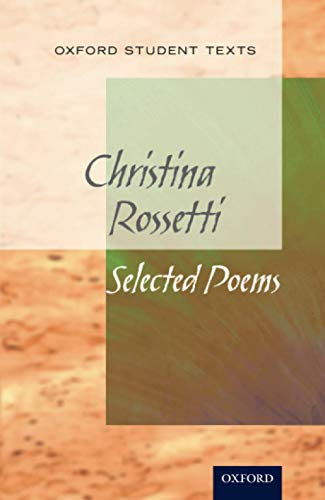 9780199129775: New Oxford Student Texts: Christina Rossetti: Selected Poems