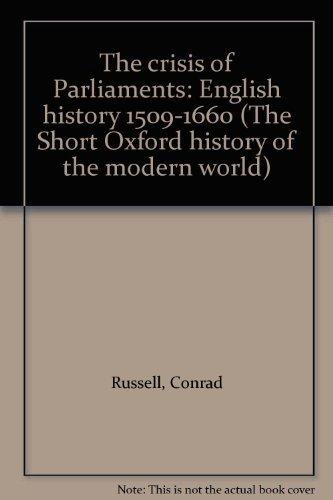 9780199130337: Crisis of Parliaments: English History, 1509-1660 (Short Oxford History of the Modern World)
