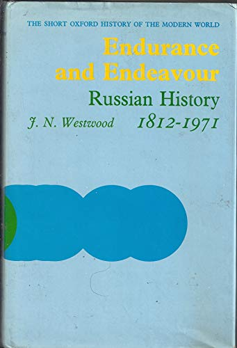 Endurance and Endeavour:Russian History, 1812-1971: Russian History, 1812-1971: Westwood, J.N.