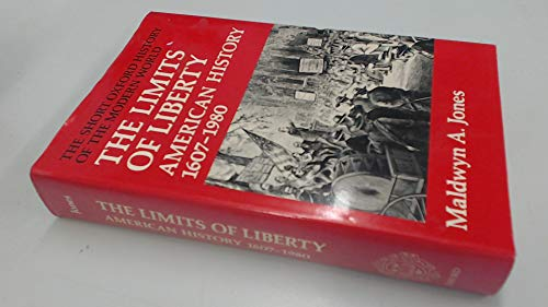 9780199130740: The Limits of Liberty: American History, 1607-1980