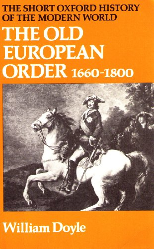 9780199131310: The Old European Order, 1660-1800 (Short Oxford History of the Modern World)