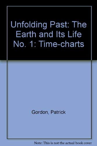 9780199131358: Unfolding Past: The Earth and Its Life No. 1: Time-charts