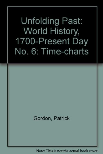 9780199131402: Unfolding Past: Time-charts: World History, 1700-Present Day No. 6