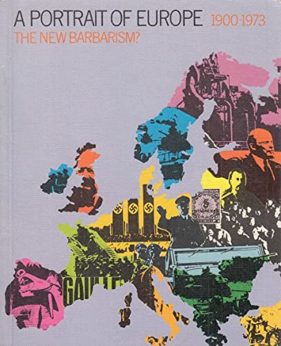 9780199132256: The New Barbarism? 1900-1973 (A Portrait of Europe)